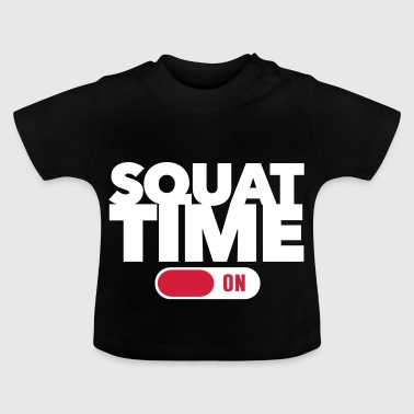 Squat Time - Fitness - Workout - Baby-T-shirt