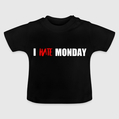 i hate monday - T-shirt Bébé