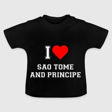 I love Sao Tome and Principe - Baby T-Shirt