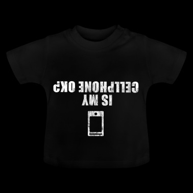 Is my cellphone ok? | Mobile | Telephone mobile phone - Baby T-Shirt