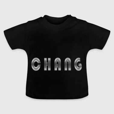 First name Chang Name Name day Birth Gift idea - Baby T-Shirt