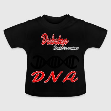 Er i min DNA Hobby Dubstep - Baby T-shirt