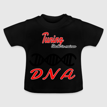 Is in my DNA hobby tuning - Baby T-Shirt
