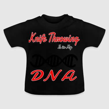 In My DNA DNS Hobby Fun Knife Throwing - Baby T-Shirt
