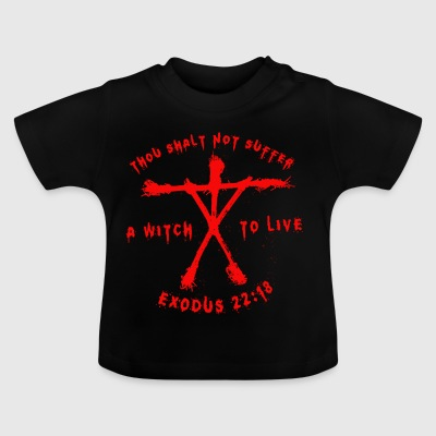 Thou Shalt Not Suffer A Witch To Live - Baby T-Shirt