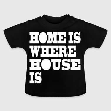 Home er hvor house musikk DJ Dance Club House - Baby-T-skjorte
