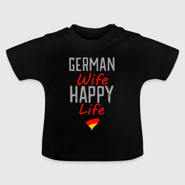 happy wife German wife - Baby T-Shirt