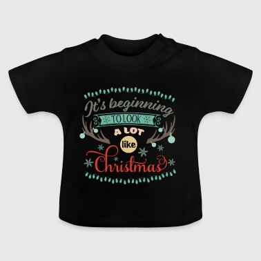 It looks like Christmas - Baby T-Shirt
