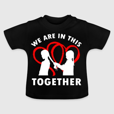 We are in this Together Sister Love Gift - Baby T-Shirt