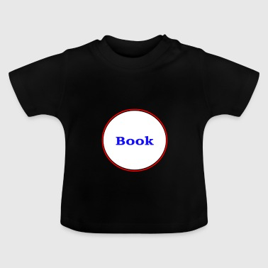 Book book gift gift idea - Baby T-Shirt