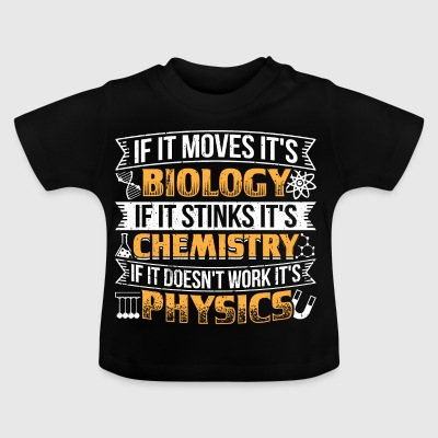 Funny Biology Shirt If It Moves - Baby T-Shirt