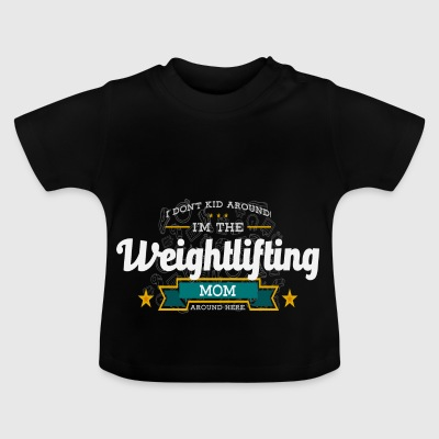 Weightlifting mom mother shirt gift idea - Baby T-Shirt