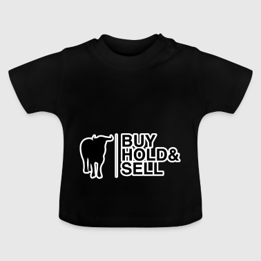 Buy hold & Sell - Baby T-Shirt