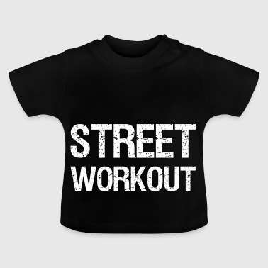STREET WORKOUT - Baby-T-shirt