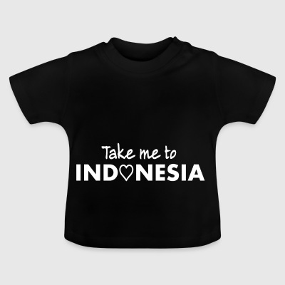 INDONESIA - Take me to Indonesia - Indonesien Indo - Baby T-Shirt