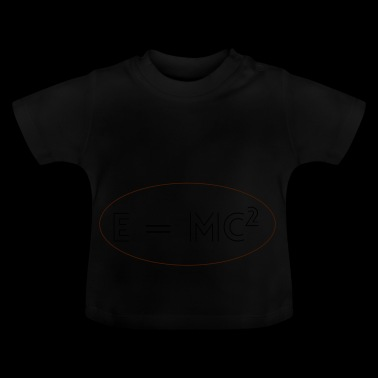 E = mc ^ 2 Physics Einstein idee - Baby T-shirt