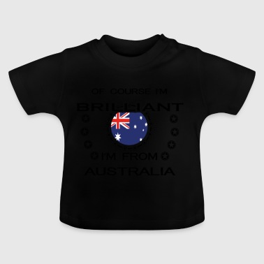 I AM GENIUS BRILLIANT CLEVER AUSTRALIA - Baby T-Shirt