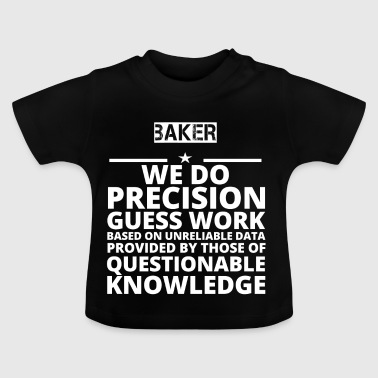 poison problem job precision BAKER - Baby T-Shirt