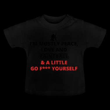 PEACE LOVE YOURSELF FUCK paintball png - Baby T-Shirt