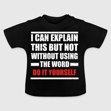Can explain word hobby love DO IT YOURSELF - Baby T-Shirt
