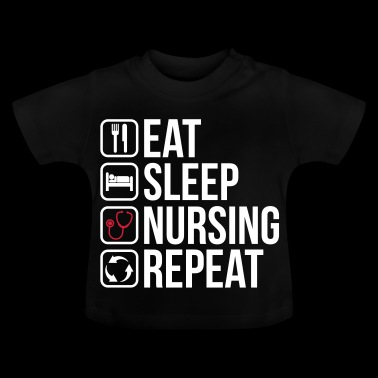 Eet Sleep Nursing Repeat - Baby T-shirt