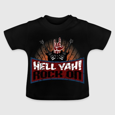 Hell Yah! Rock on - Music - Hard Rock - Baby T-Shirt