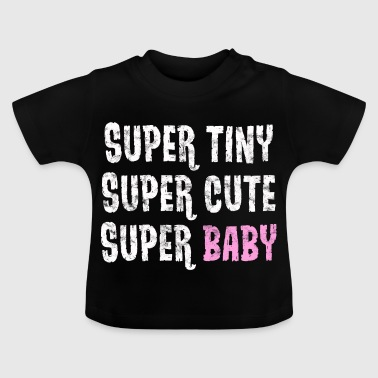 Super small - super sweet - super baby - pink - Baby T-Shirt