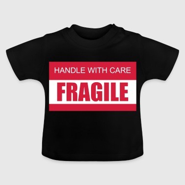 FRAGILE Handle with care 2c - Baby T-Shirt