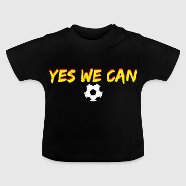 Fanshirt - Yes we can - Baby T-Shirt
