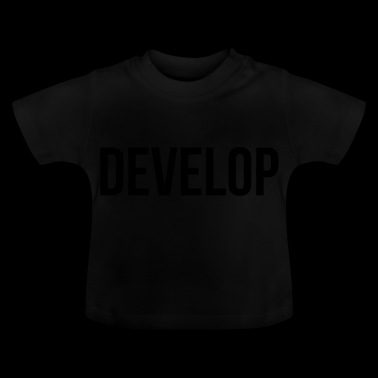 Develop - Baby T-Shirt