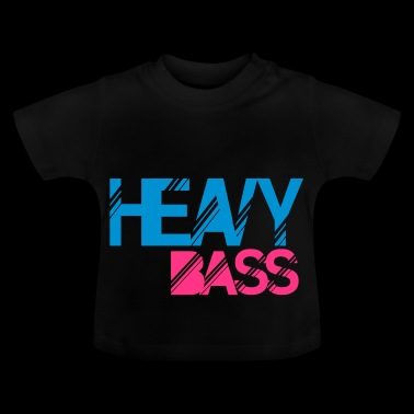 heavy bass - Baby T-Shirt