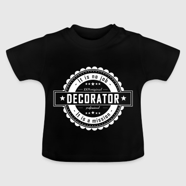 DECORATOR - Baby T-Shirt