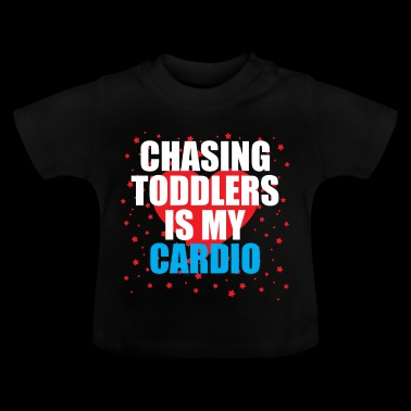 Chasing toddler is my cardio - Baby T-Shirt