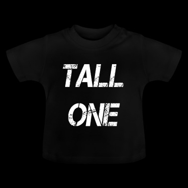 Tall Boy Girl Tall One Self-confidence - Baby T-Shirt