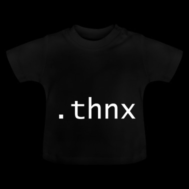 thnx - Thanks - Baby T-shirt