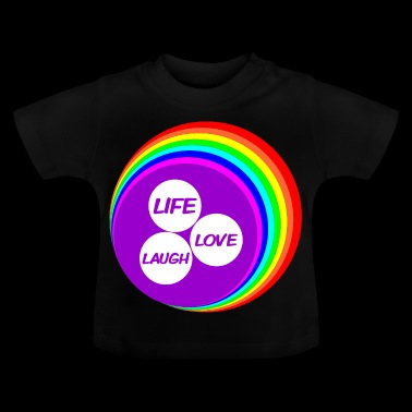 Rainbow Life Love Laugh - Baby T-shirt