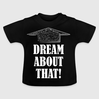 Just dream of something special - Baby T-Shirt