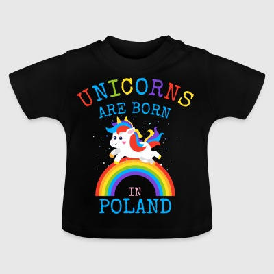Unicorns are born in Poland.Funny Polish Gifts - Baby T-Shirt