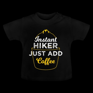 Instant Hiker Hiking and Camping Shirt - Baby T-Shirt