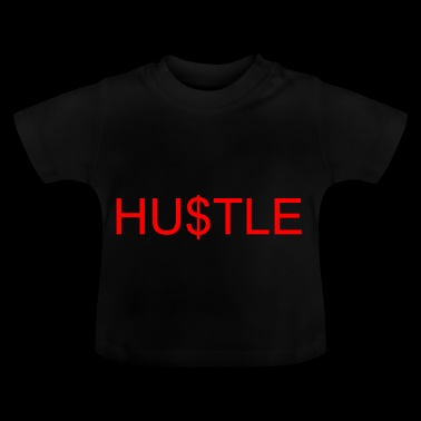 Hustle - Baby T-Shirt