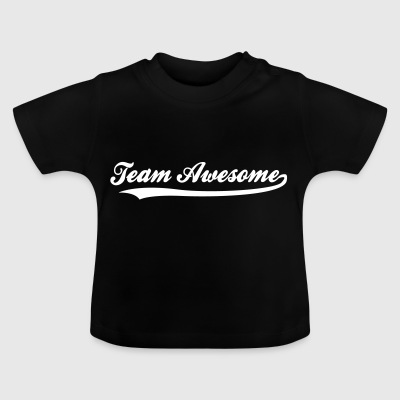 Team Awesome! - Baby T-Shirt