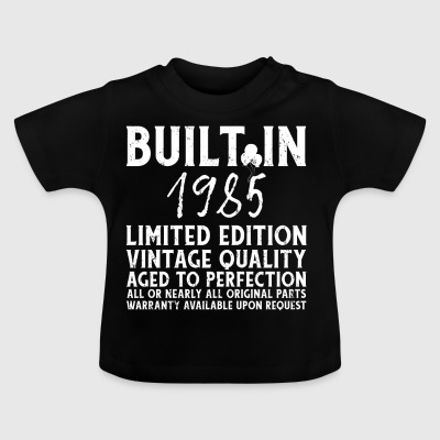 BUILT IN 1985! - Baby T-Shirt