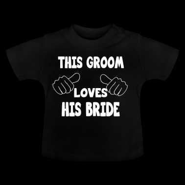 this gromm loves his wife - Baby T-Shirt