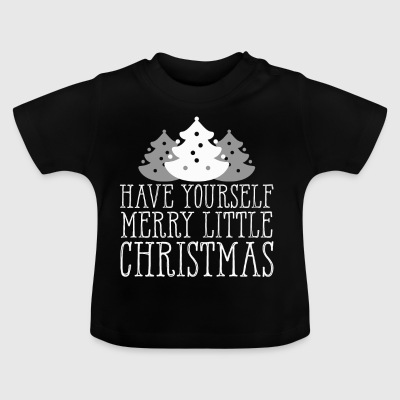 Have Yourself A Merry Little Christmas Happy - Baby T-shirt
