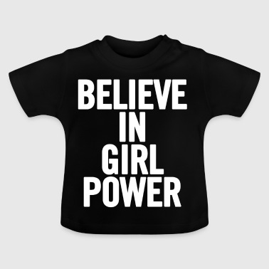Believe In White Girl Power - Baby T-shirt