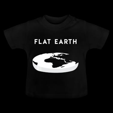 Flat Earth gift for Flat Earthers - Baby T-Shirt