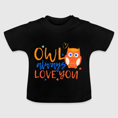 Eule - Liebe dich immer - Baby T-Shirt