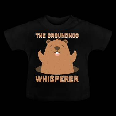 The Groundhog Whisperer Funny Ground-Hog - Baby T-Shirt