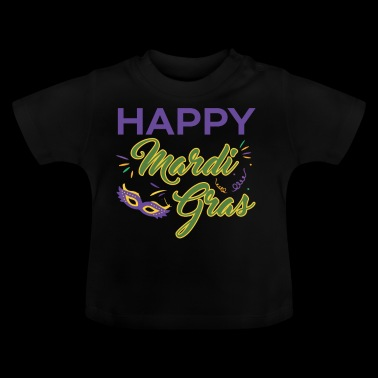 Happy Mardi Gras Fat Tuesday Carnival Gift - Baby T-Shirt