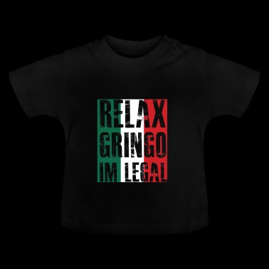 Mexican Immigrant gift for Mexicans - Baby T-Shirt